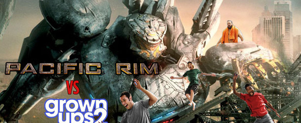 Pacific Rim vs Grown Ups 2