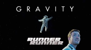 Gravity vs Runner Runner