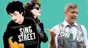 Sing Street vs Money Monster