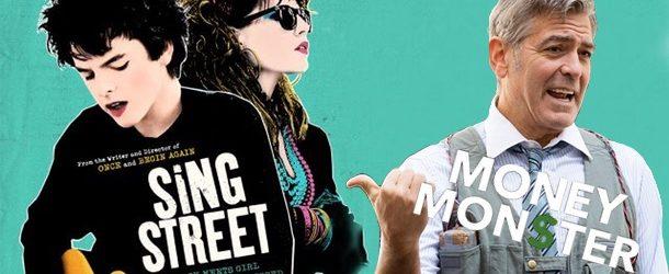 Sing Street vs Money Monster
